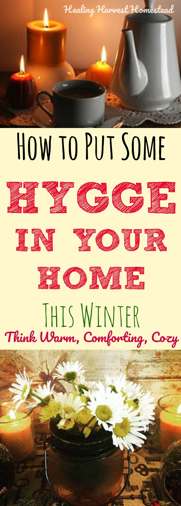"How to create a Hygge Home. A home that exudes ""Hygge"" is comforting, cozy, warm, and delightful. Hygge can help with seasonal sadness too (S.A.D.) Find out what hygge is, how the Danish do Hygge, and why hygge is an important concept to learn about from the most happy country in the world: Denmark. Learn how to create this warm, joyful feeling in your own home, office, and environment! #healingharvesthomestead #hygge #winterhygge #howto #SAD"