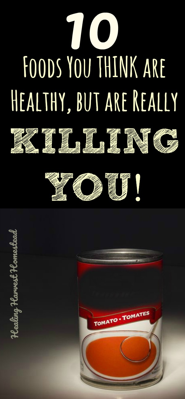 Think you are eating healthy foods when you choose certain foods, like canned soups? Here are 10 foods you probably think are healthy but that are slowly killing you. Find out what they are! Some foods we think are healthy are VERY bad for you. Find out the top 10 unhealthy foods that you probably think are healthy.