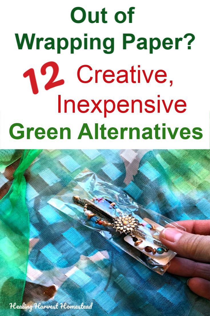 Out of wrapping paper? Tired of buying it? Here are 12 quick, easy, green alternatives that will solve your problem, and your recipient will LOVE. Find out how to DIY, re-use, or buy inexpensive, creative gift wrap. You'll love these ideas for creative wraps for gifts! #wrappingpaper #diy #howtomake #creative #brownbag #gift #wrap #healingharvesthomestead