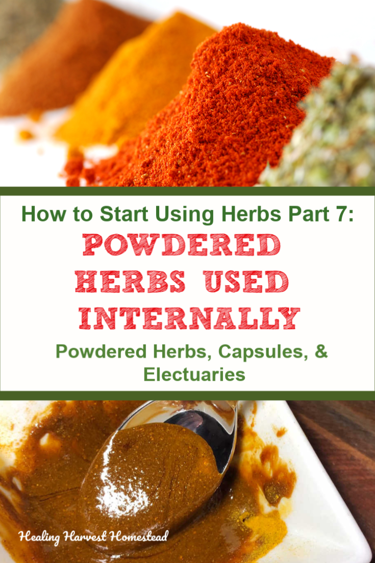 Want to use herbs for your health? Enjoy this beginning herbal series! Easy recipes & remedies, plus how to get your own herbal apothecary set up in your home. This series is a great starting point for anyone who wants self-reliance. Take control of your health! You'll learn about how to use powdered herbs internally: powders, capsules, & electuaries. #herbalapothecary #herbalpowders #herbal #remedy #homeremedy #herbalism #electuary #howtouse #herbs #healingharvesthomestead