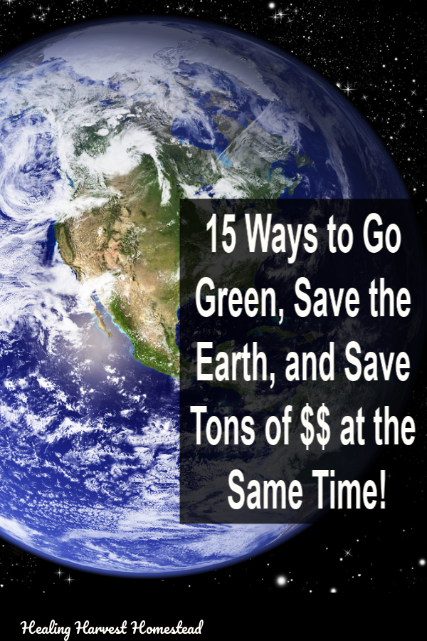 It's almost Earth Day! Here are 15 Ways to Go Green and Save Money too! There are lots of things you can personally do that are easy that will help save the environment, reduce your footprint on our beautiful earth, and also save you some money in the process! Find out how to help the world and help yourself at the same time. Go green! #greenliving #moneysaving #howtosavemoney #frugal #budget #toxinfree #nowaste