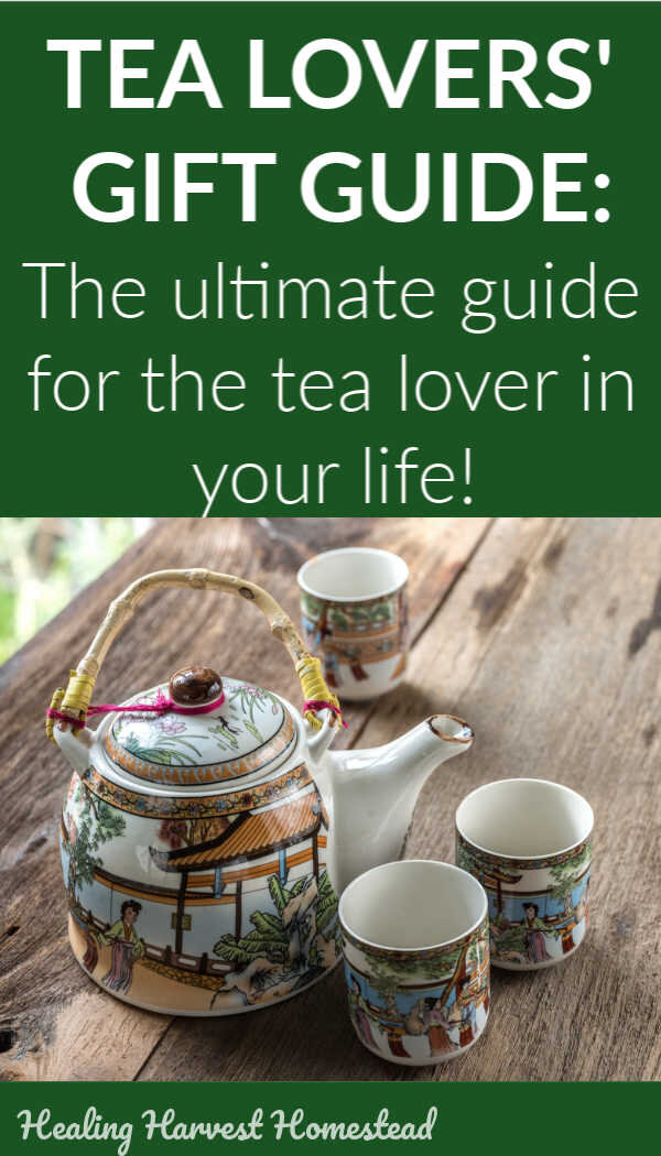 Do you have friends and family members who love tea? Or are you wanting to have some special tea tools for yourself? Here is the Ultimate Tea Lover's Gift Guide, filled with useful and attractive ideas for gifting to the person who loves tea in your life! #giftguide #tea #herbaltea #blacktea #kombucha #infused #healthy #guide #relax #healingharvesthomestead