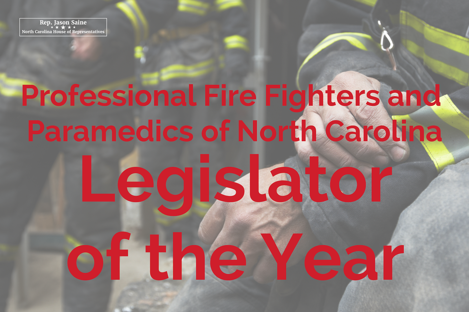 Legislator of the Year Professional Fire Fighters and Paramedics of North Carolina (PFFPNC) -
