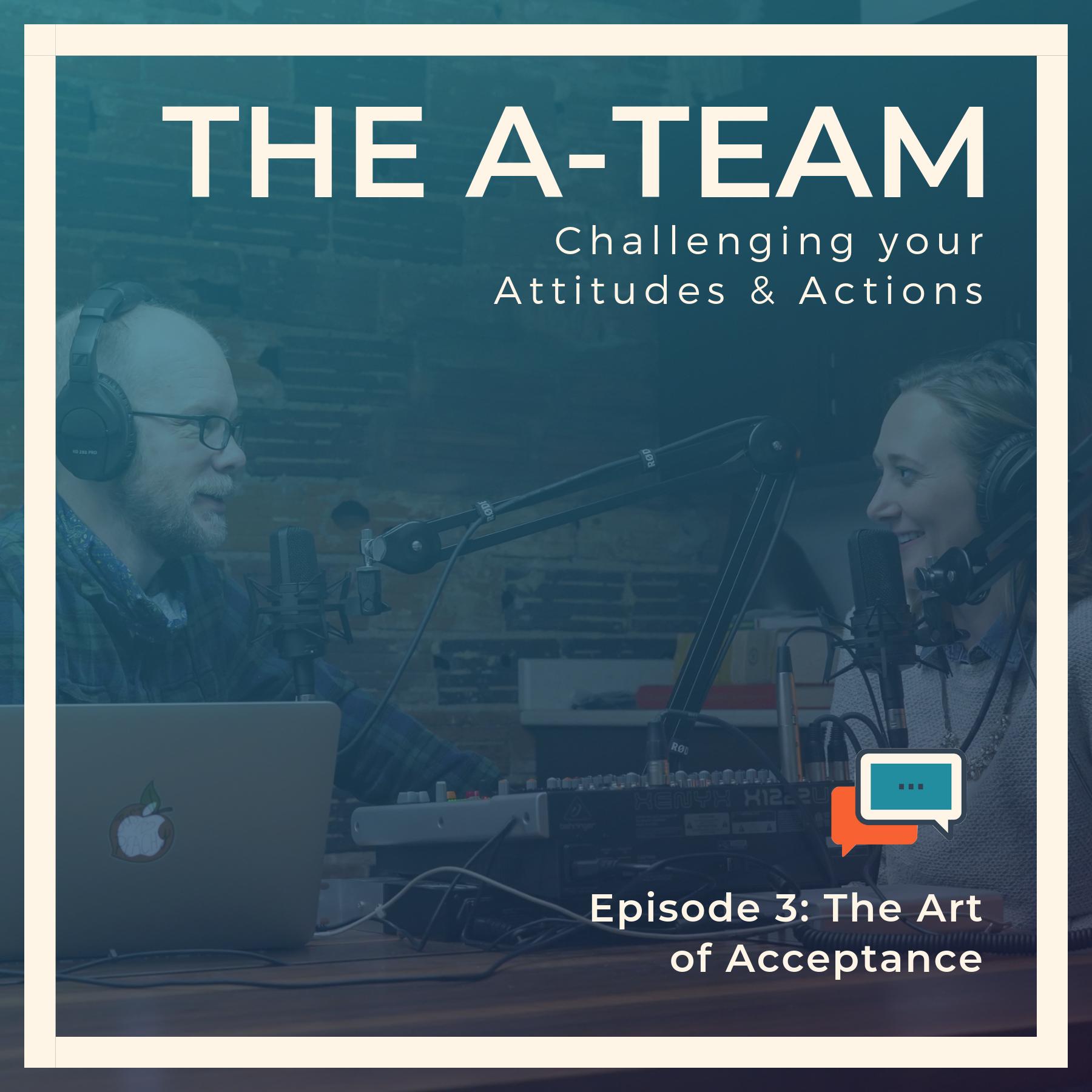 A-Team Podcast Episode Three