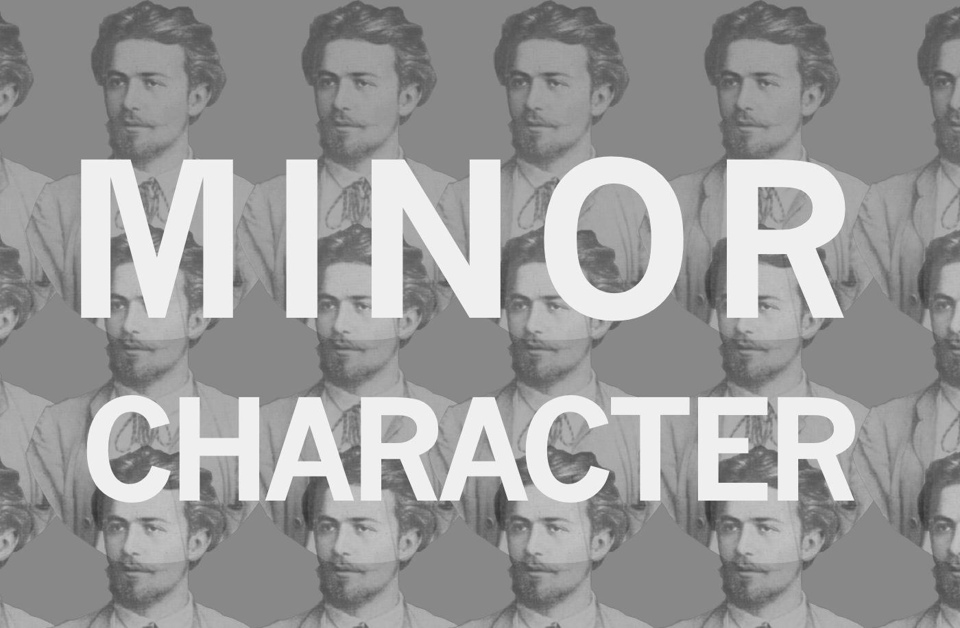 MINOR CHARACTER