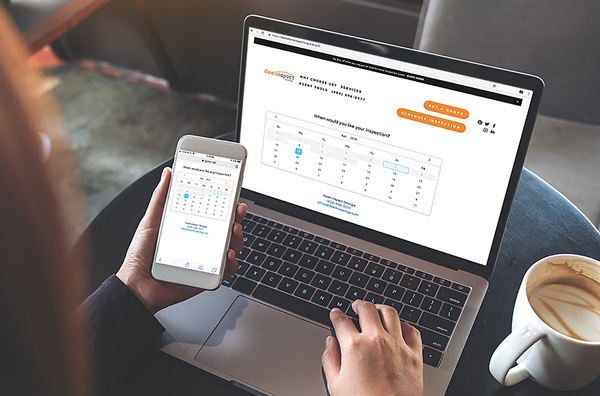 Schedule ONline 24/7 - Use our online scheduling system to book an inspection today. Simply selected a day and time, and allow our friendly office managers to handle it from there.