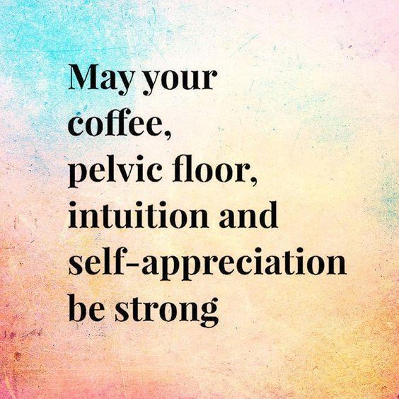 pelvic floor, self appreciation, strong.jpg