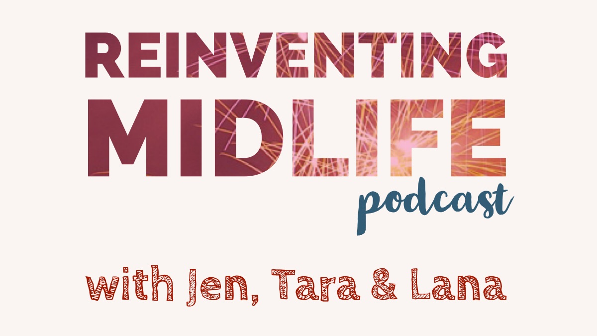 Reinventing Midlife Podcast