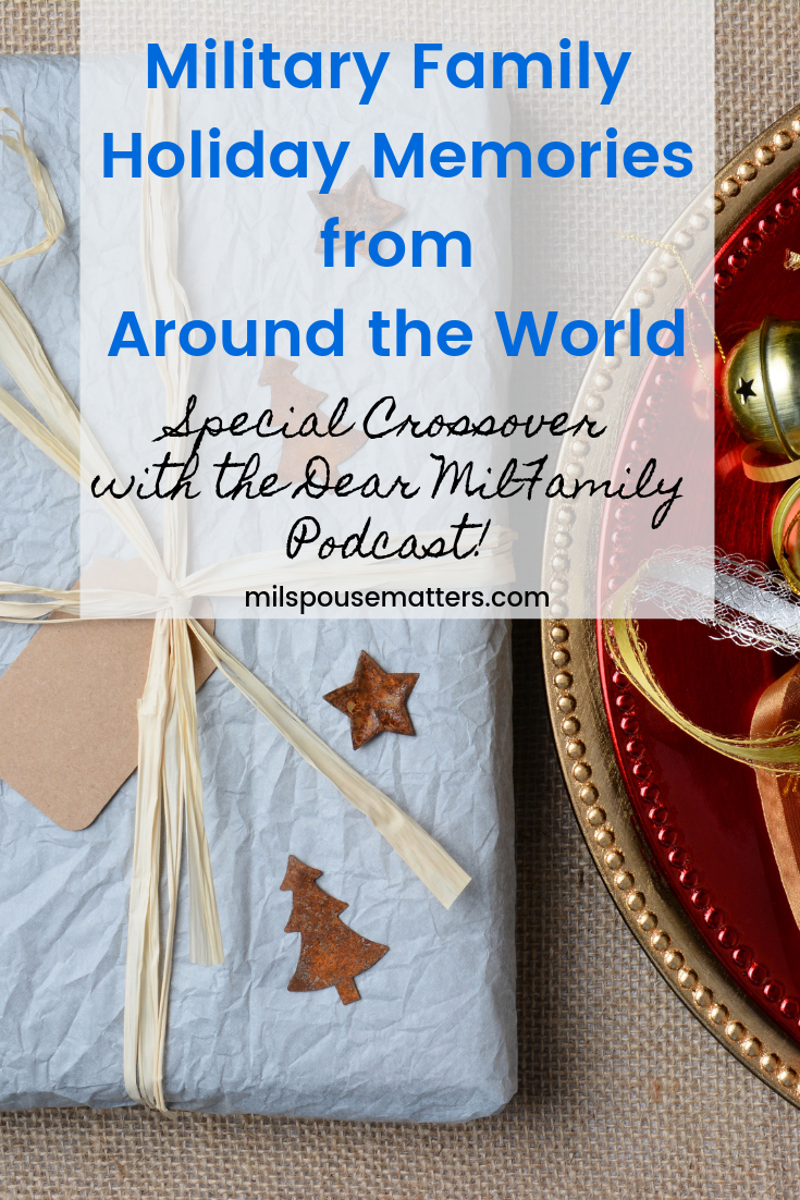 Military Family Holiday Memories and Crossover with the Dear MilFamily Podcast