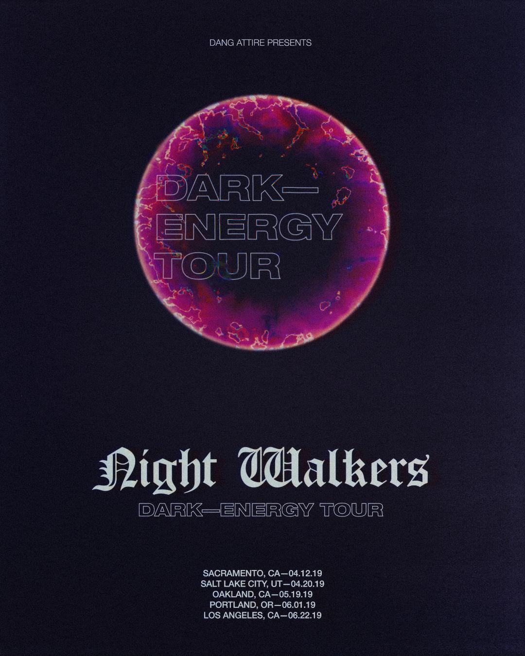 Night Walkers Dark energy Tour 2019 -