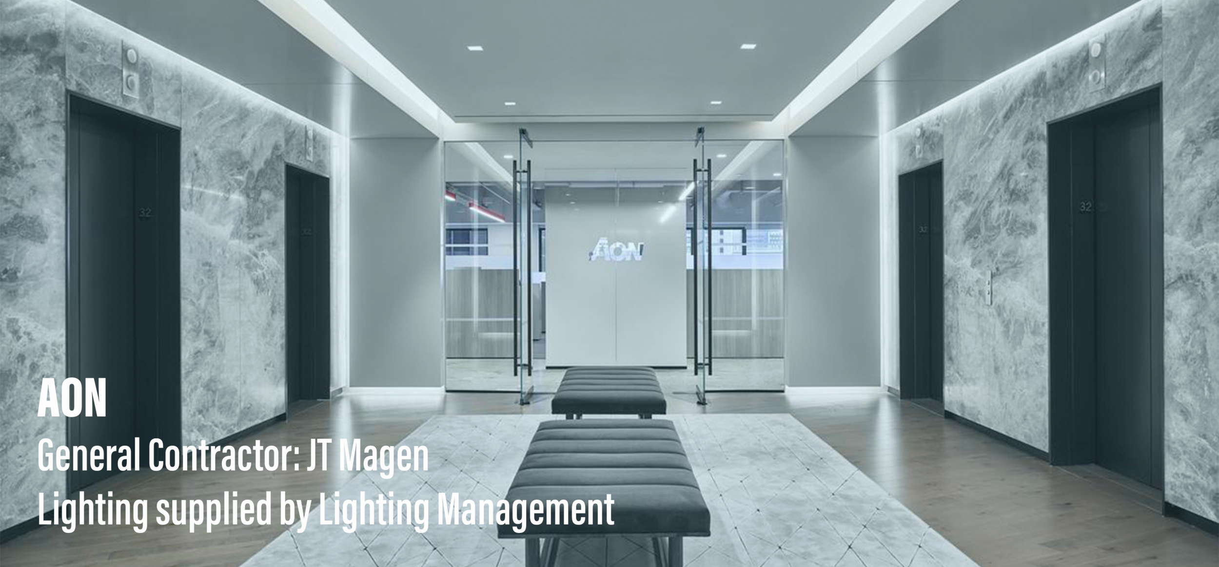 PROJECT: AON, GENERAL CONTRACTOR: JT MAGEN, LIGHTING SUPPLIED BY LIGHTING MANAGEMENT