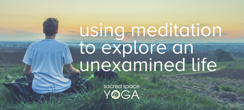 using-meditation-to-explore-an-unexamined-life.png