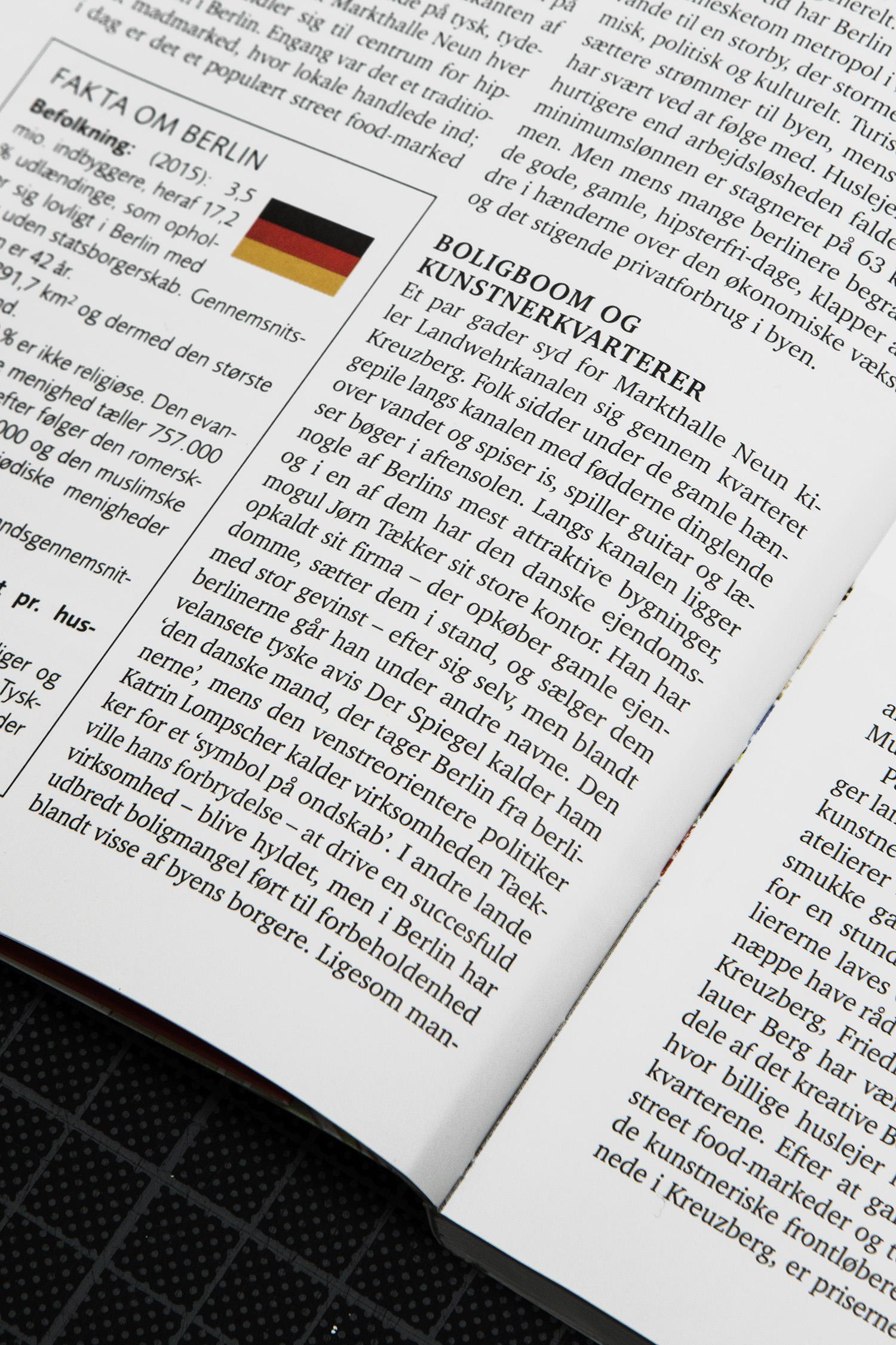 """Turen går til Berlin, s. 6: """"Langs kanalen ligger nogle af Berlins mest attraktive bygninger, og i en af dem har den danske ejendomsmogul Jørn Tækker sit store kontor. Han har opkaldt sit firma – der opkøber gamle ejendomme, sætter dem istand, og sælger dem med stor gevinst – efter sig selv, men blandt berlinerne går han under andre navne. Den velansete tyske avis Der Spiegel kalder ham 'den danske mand, der tager Berlin fra berlinerne', mens den venstreorienterede politiker Katrin Lompscher kalder virksomheden Taekker for et 'symbol på ondskab'."""