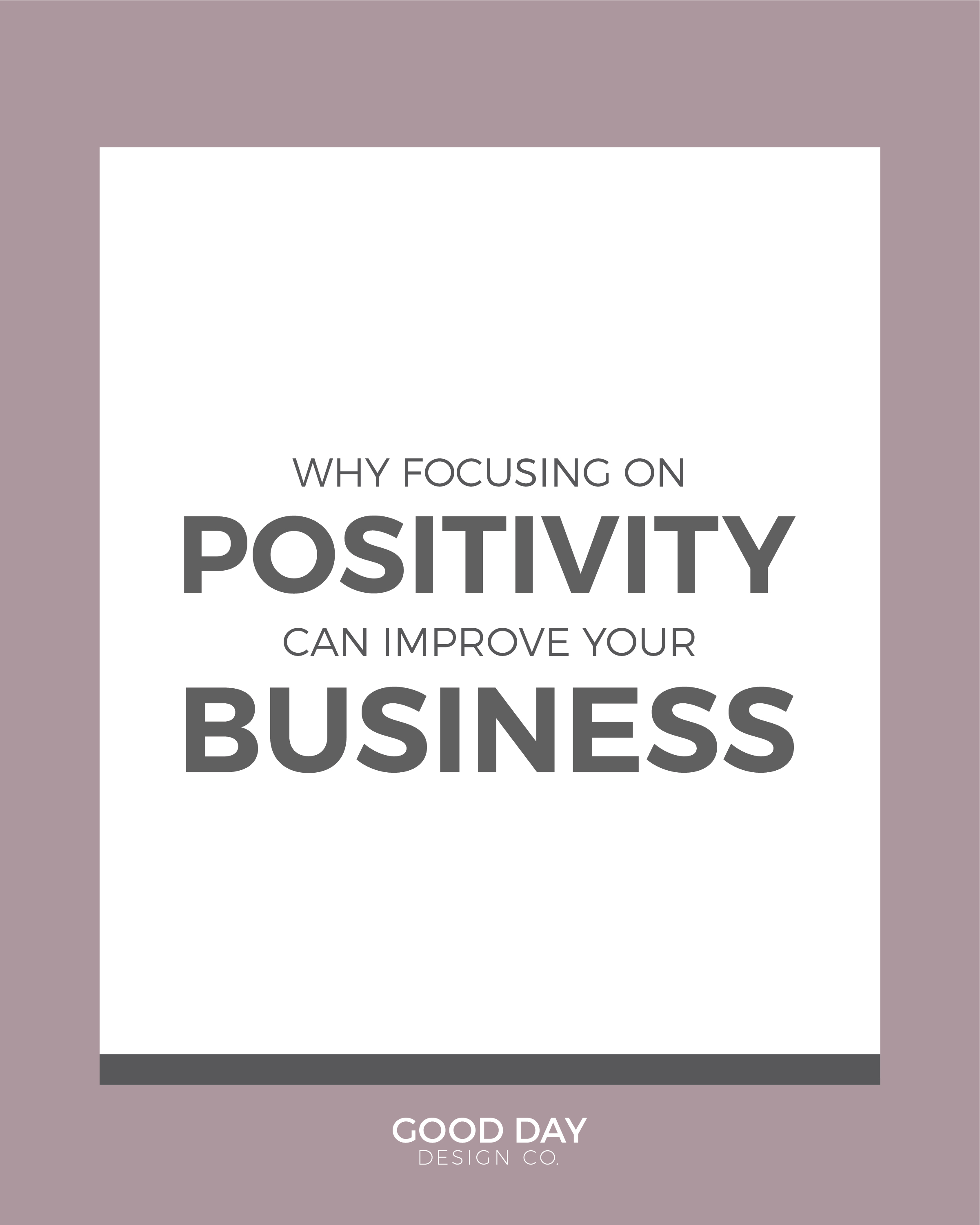 Positivity-in-Business-Good-Day-Design-Co-Blog