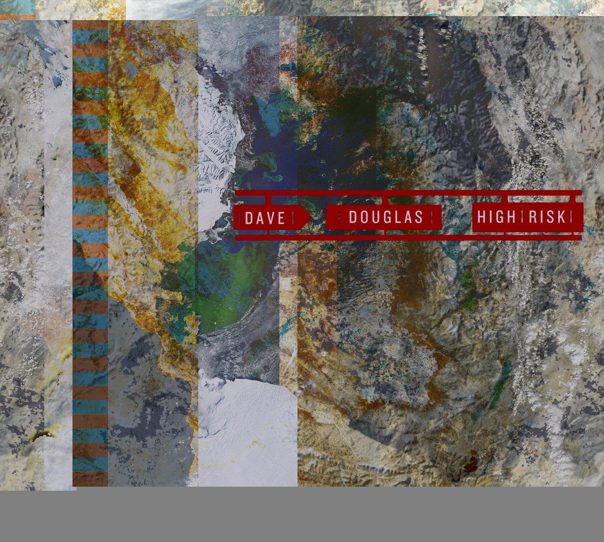 DAVE DOUGLAS / HIGH RISK