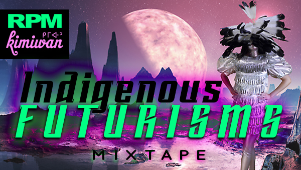 indigenous-futurisms-mixtape.jpg