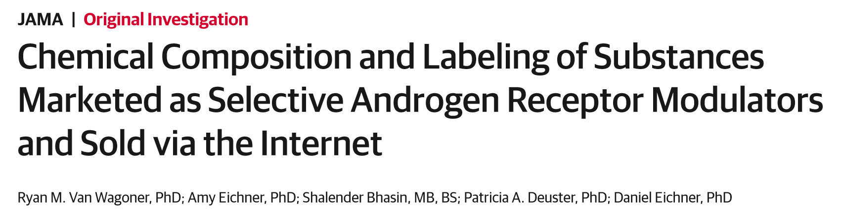 Chemical Composition and Labeling of Substances Marketed as Selective Androgen Receptor Modulators and Sold via the Internet