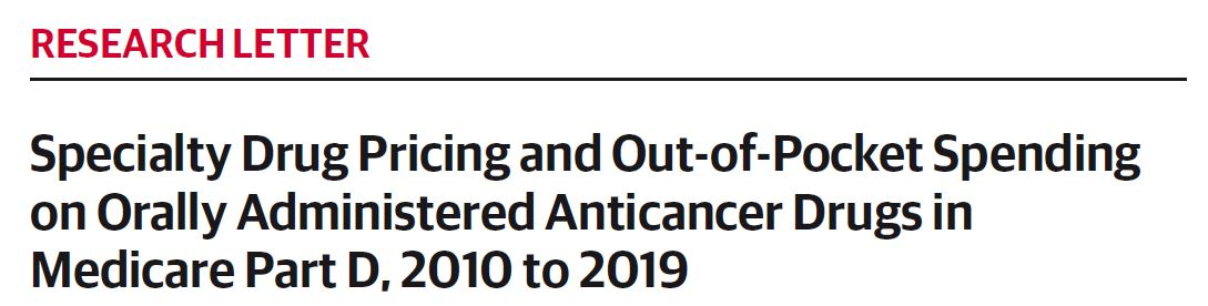 Specialty Drug Pricing and Out-of-Pocket Spending on Orally Administered Anticancer Drugs in Medicare Part D, 2010 to 2019