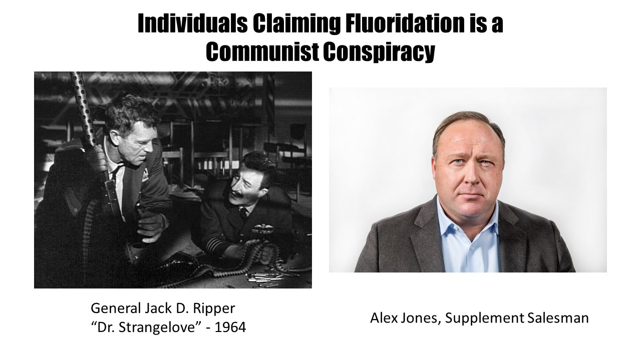 Of course, that's just what a shill for big fluoride would say…