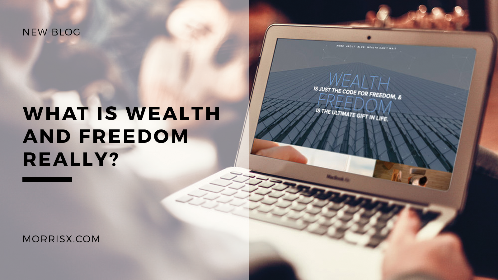 What is Wealth And Freedom Really?