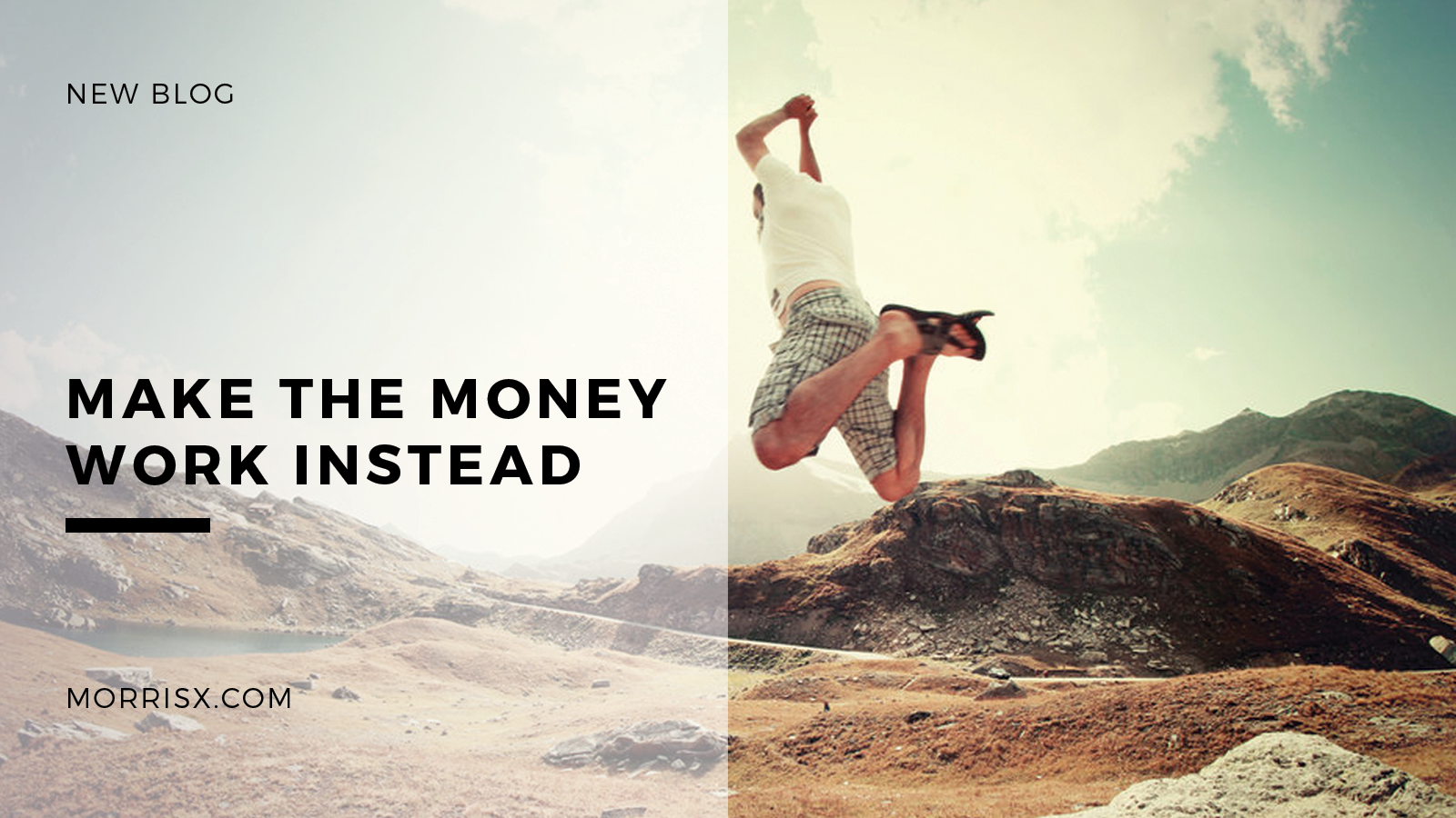 Make the Money Work Instead