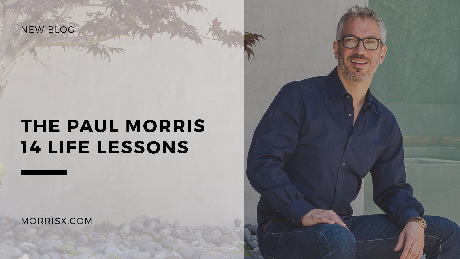 The Paul Morris 14 Life Lessons