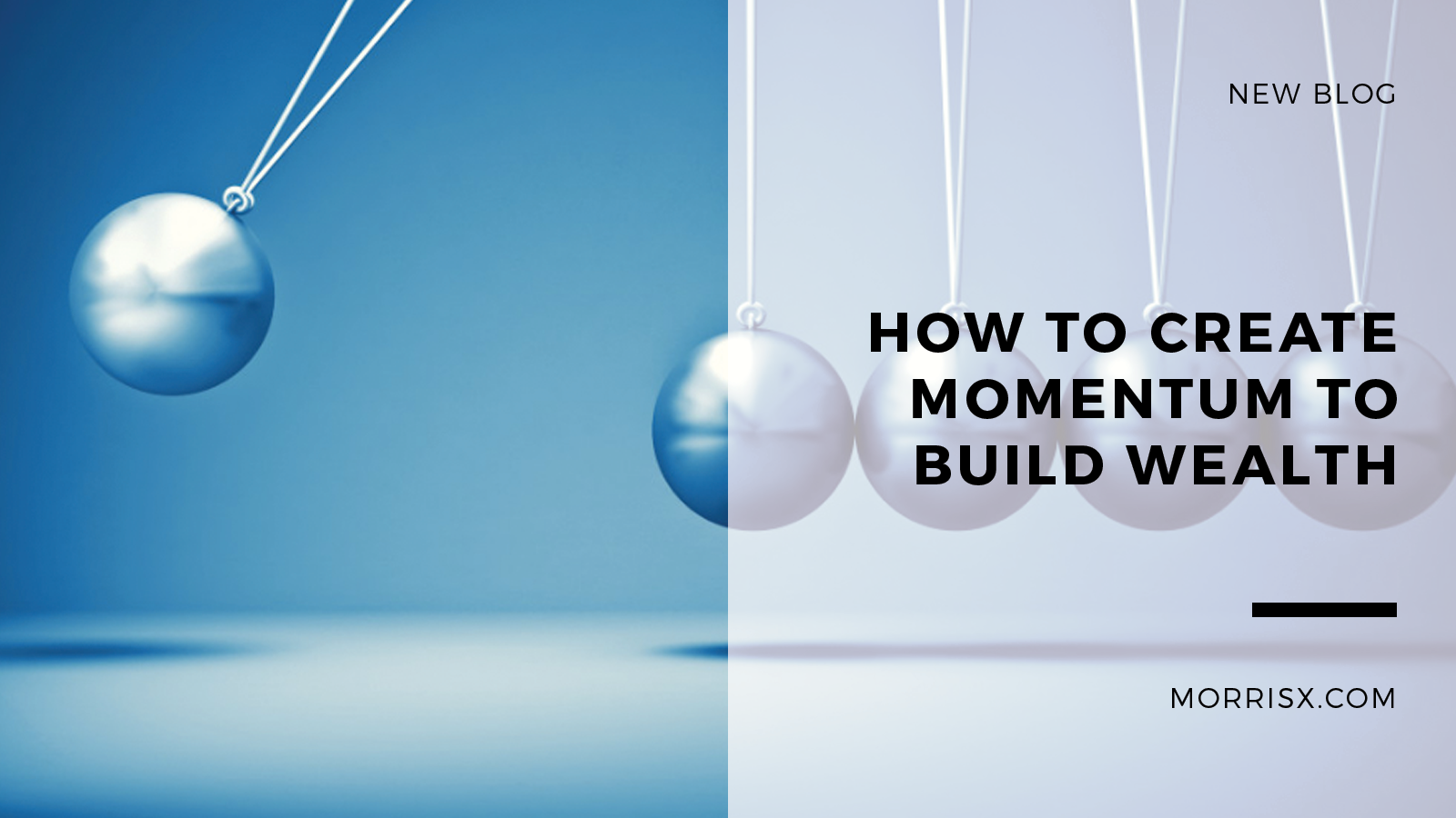 How To Create Momentum To Build Wealth