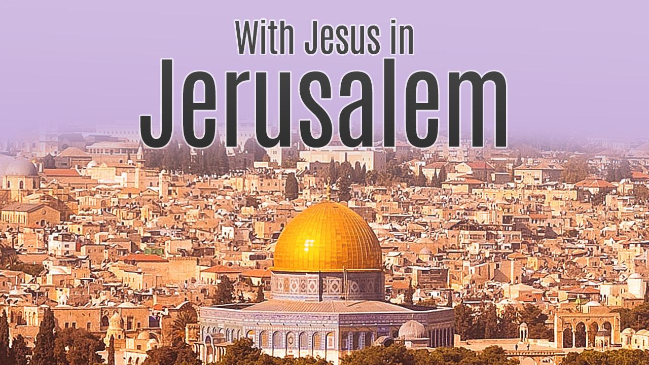 With Jesus in Jerusalem TS.jpg