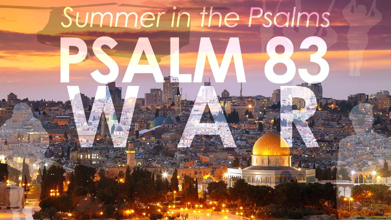 Summer in the Psalms - Psalm 83(1).jpg
