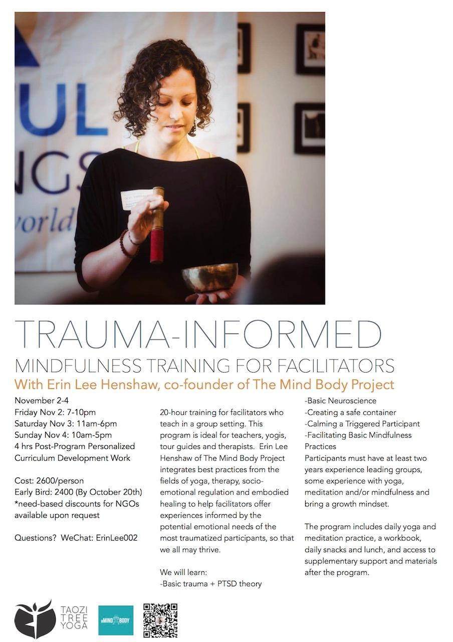 Trauma-Informed Mindfulness with Taozi Tree Yoga: Nov 2-4. Available internationally.  Contact: erin@themindbodyproject.com
