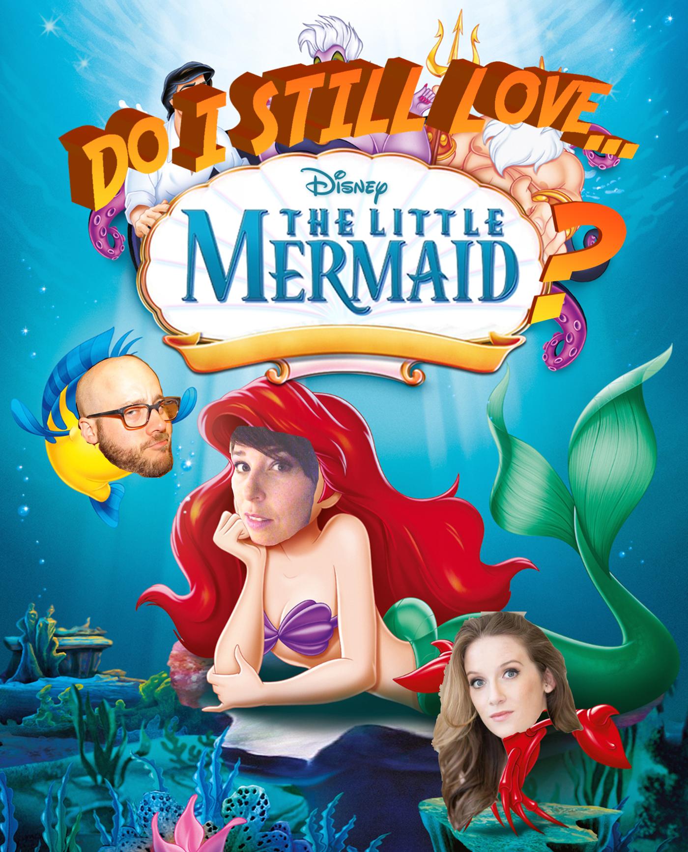 Do I Still Love the Little Mermaid?
