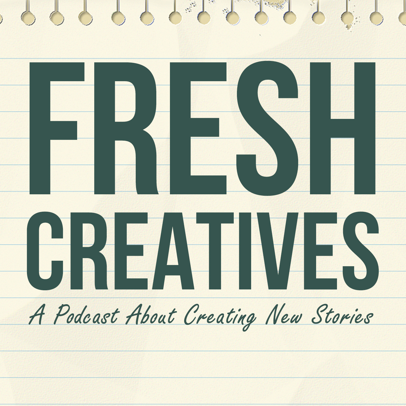 FRESH CREATIVES  A podcast about creating fresh new stories through collaborative storybuilding