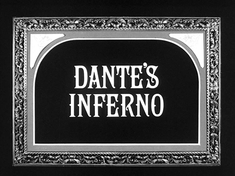 Dante's Inferno  Title cards that simulate early 20th century film.
