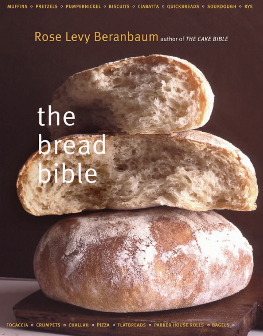 The bread bible by Rose Levy Beranbaum