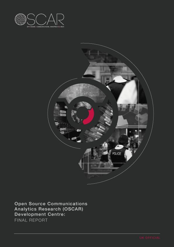 Open Source Communications Analytics Research (OSCAR) Development Centre Final Report -