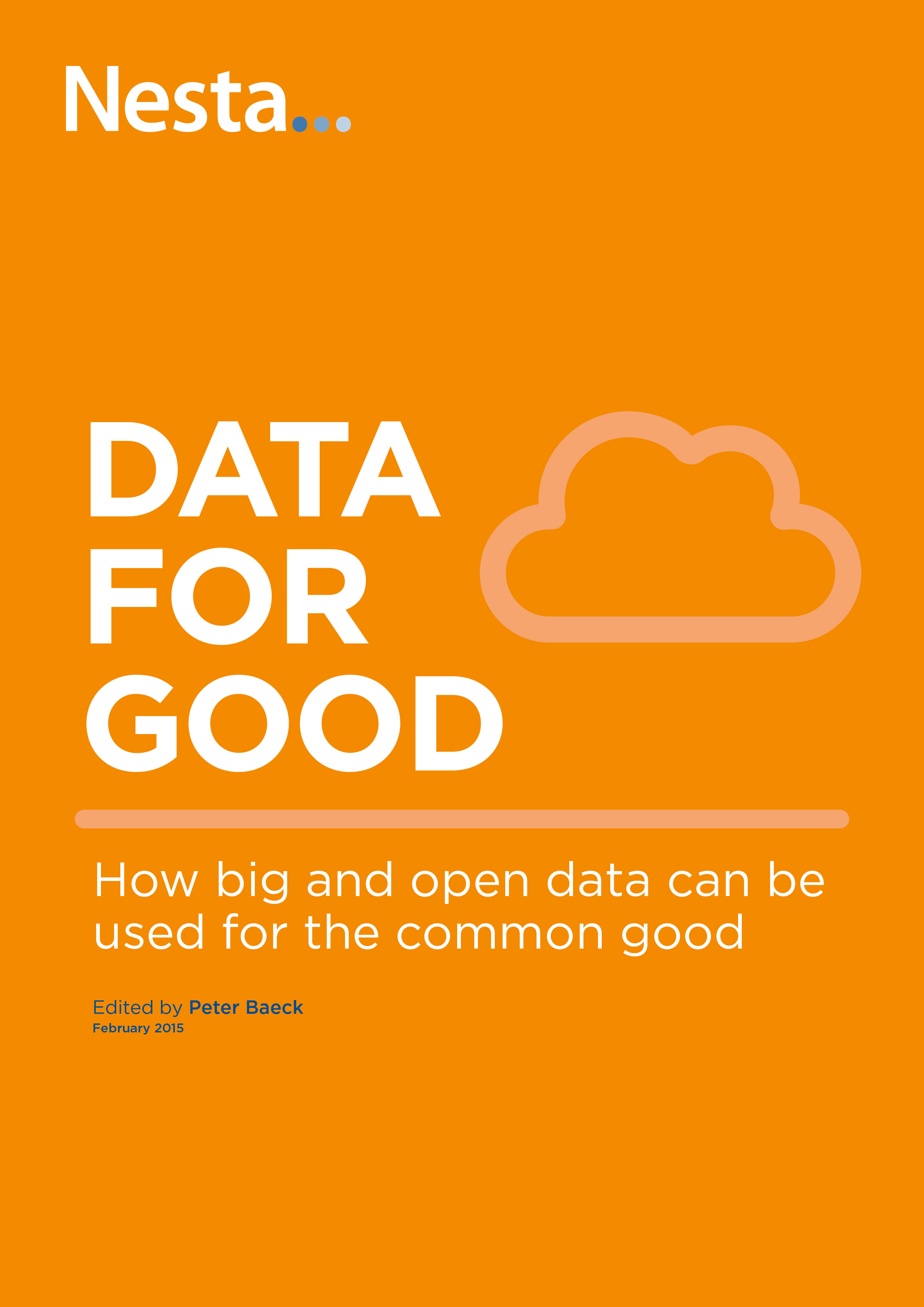 Nesta.. Data for Good: How big and open data can be used for the common good -