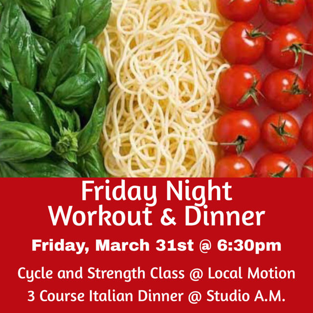 Cycle and Strength Class  Local Motion3 Course Italian Dinner  Studio A.M..png