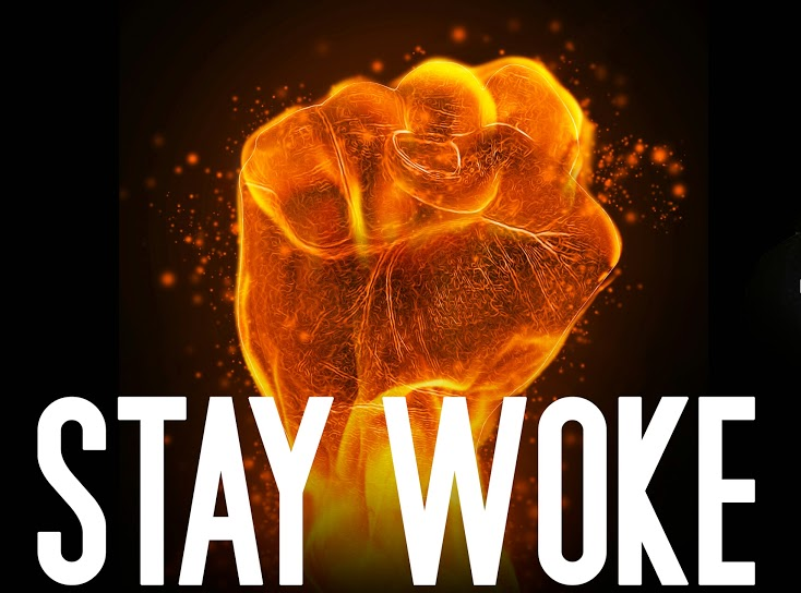 """The phrase """"stay woke"""" (stay alert or aware) coined by the Black community is appropiate for this moment."""