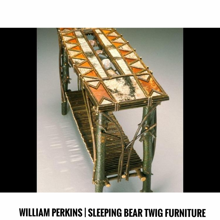 William Perkins | Sleeping Bear Twig Furniture