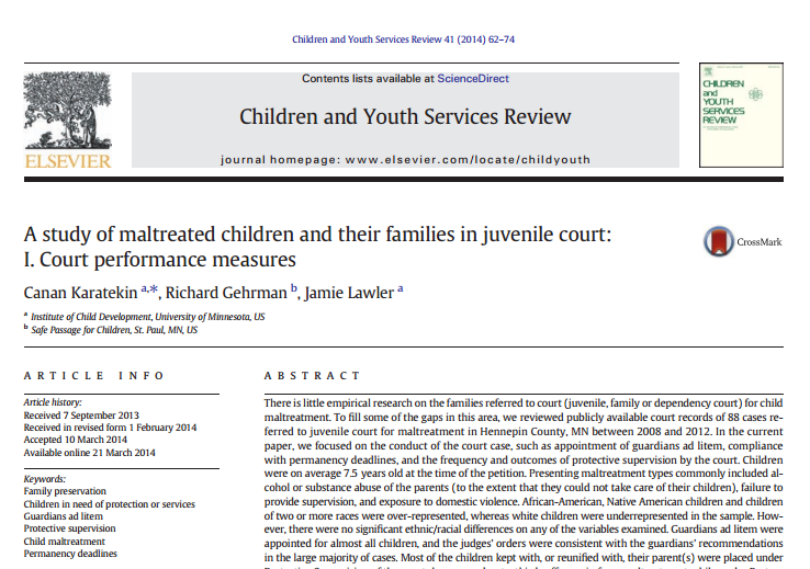 - There is little empirical research on the families referred to court (juvenile, family or dependency court) for child maltreatment. To fill some of the gaps in this area, we reviewed publicly available court records of 88 cases referred to juvenile court for maltreatment in Hennepin County, MN between 2008 and 2012. In the current paper, we focused on the conduct of the court case, such as appointment of guardians ad litem, compliance with permanency deadlines, and the frequency and outcomes of protective supervision by the court. Children were on average 7.5 years old at the time of the petition. Presenting maltreatment types commonly included alcohol or substance abuse of the parents (to the extent that they could not take care of their children), failure to provide supervision, and exposure to domestic violence. African-American, Native American children and children of two or more races were over-represented, whereas white children were underrepresented in the sample. However, there were no significant ethnic/racial differences on any of the variables examined. Guardians ad litem were appointed for almost all children, and the judges' orders were consistent with the guardians' recommendations in the large majority of cases. Most of the children kept with, or reunified with, their parent(s) were placed under Protective Supervision of the court; however, about a third suffer again from maltreatment while under Protective Supervision. Permanency deadlines were followed or extended with reason for most of the cases. Nevertheless, a third of the children whose cases ended with family preservation were deemed to be still at risk for maltreatment at case dismissal. Finally, 15% of the cases returned to court with a new petition within the study period. These results suggest that although certain aspects of court procedure (e.g., appointment of guardians ad litem, permanency deadlines) have improved over time, there is still more to be done to ensure the safety of the children from maltreatment.© 2014 Published by Elsevier Ltd.