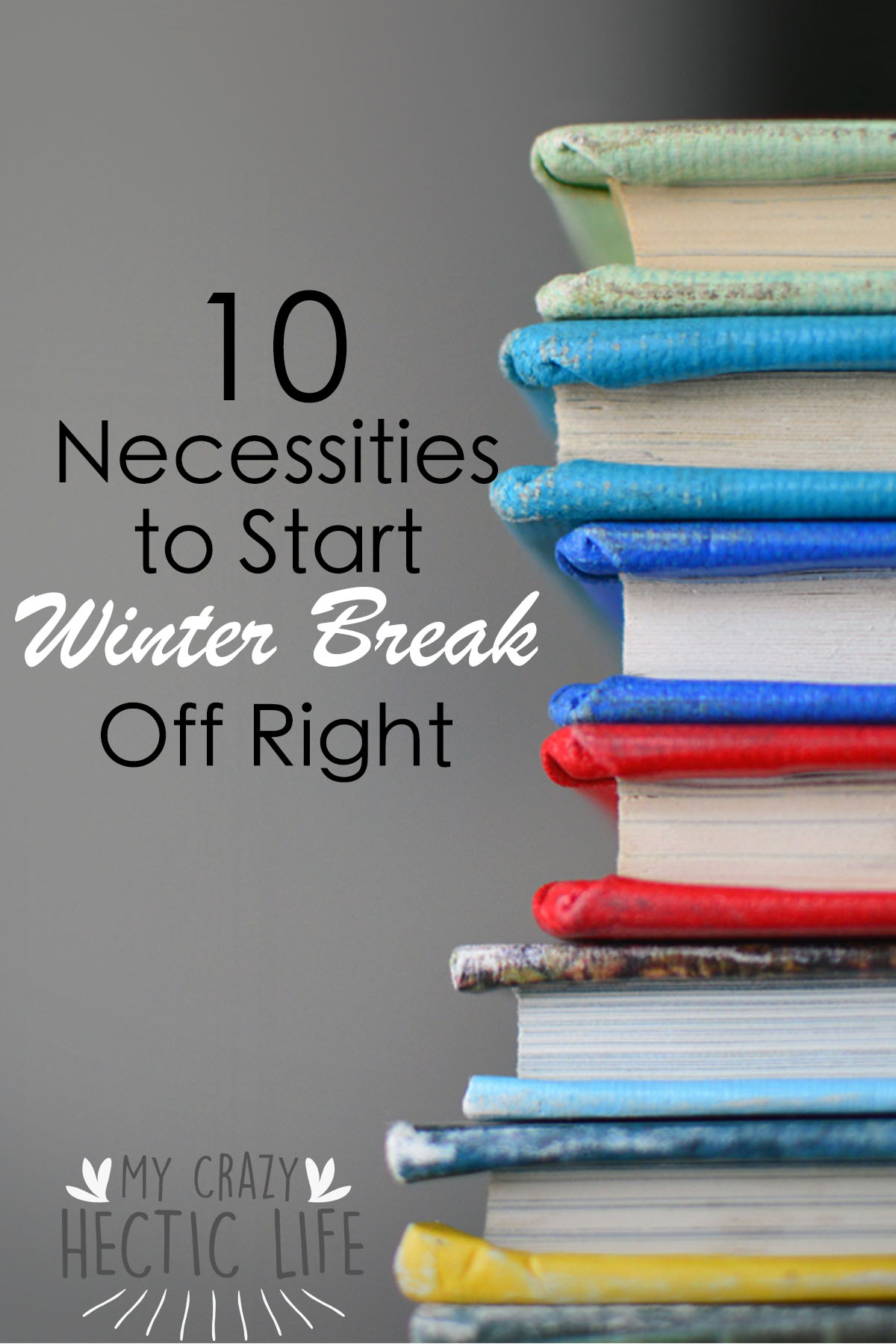10 Things to Do at the Start of Winter Break