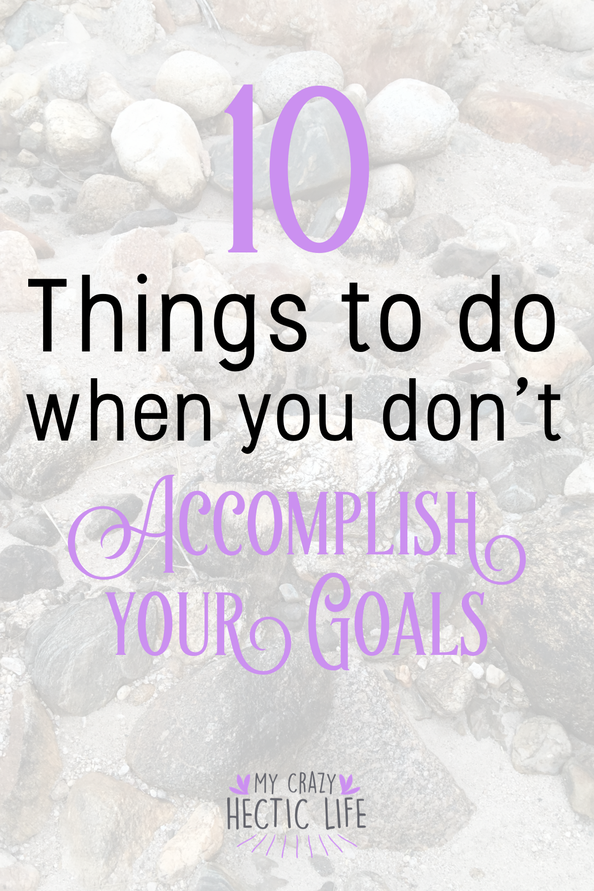 10 Things to do When You Don't Meet Your Goals