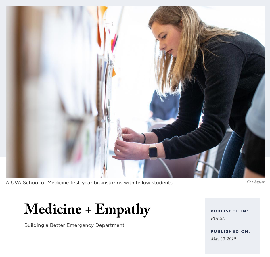 Recent Press - UVA Health Foundation recently did a feature article about our students' work last year (2018) to inform the final design of the new UVA Emergency Department.