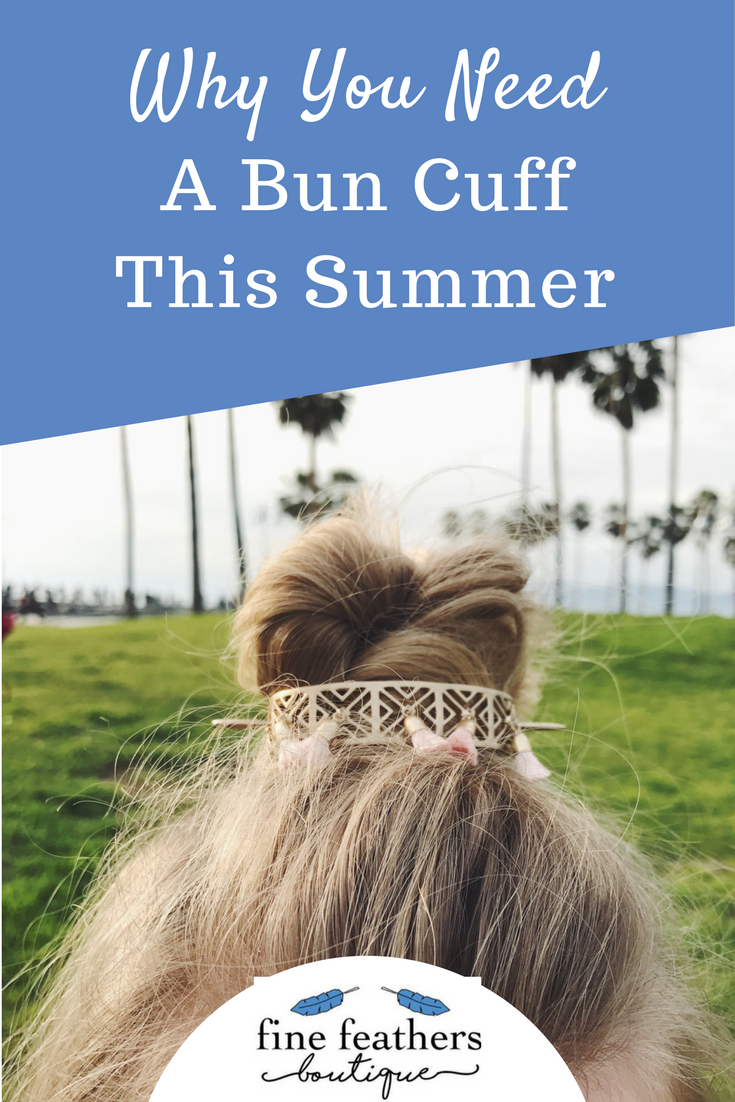 Why You Need A Bun Cuff This Summer