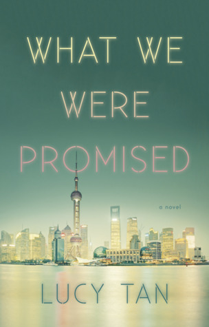 September 25th - What We Were Promisedby Lucy Tan