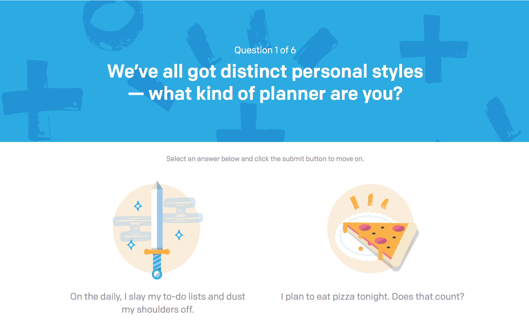 We Created a skill-based quiz to help people identify their personal list making style, based on expert advice from some of the world's most productive people. The brand was so enthusiastic about this execution, they doubled our budget.