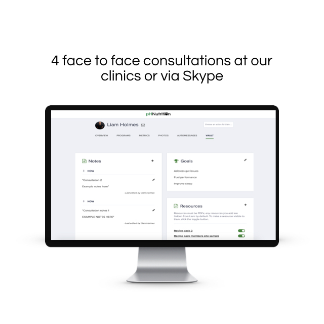 4 face to face consultations at our clinic or online - Actually talking to someone can have huge benefits in keeping you on track opposed to just following a spreadsheet or eBook!Roughly every 3 weeks you have a face to face consultation to review, analyse and progress your plan with your coach.Don't worry, in between these you have unlimited access to your coach.
