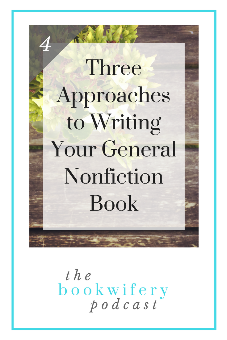 Three Approaches to Writing Your General Nonfiction Book.png