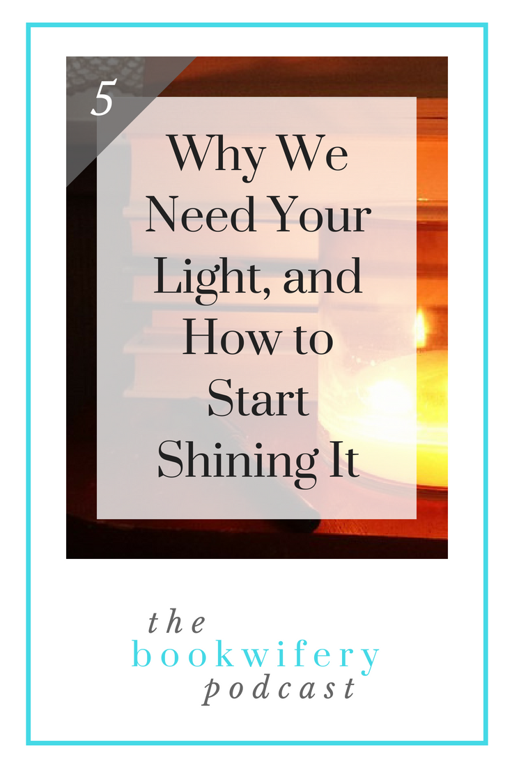 Why We Need Your Light, and How to Start Shining It