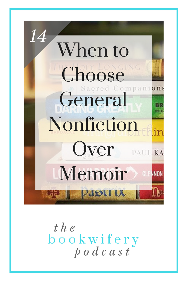 When to Choose General Nonfiction Over Memoir
